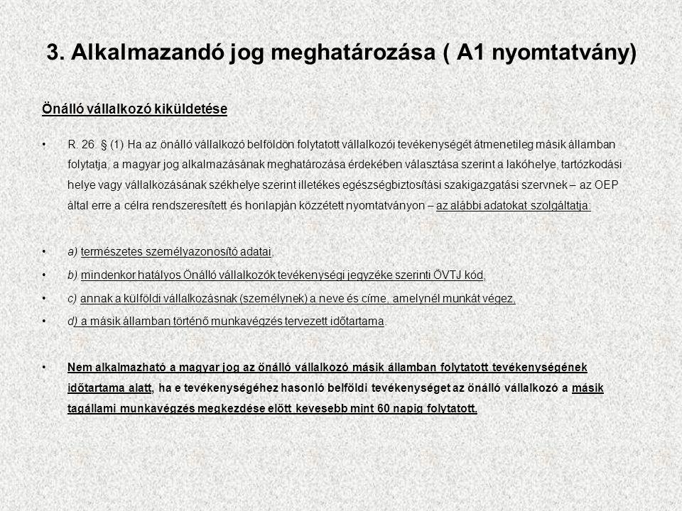 3. Alkalmazandó jog meghatározása ( A1 nyomtatvány) Önálló vállalkozó kiküldetése R.