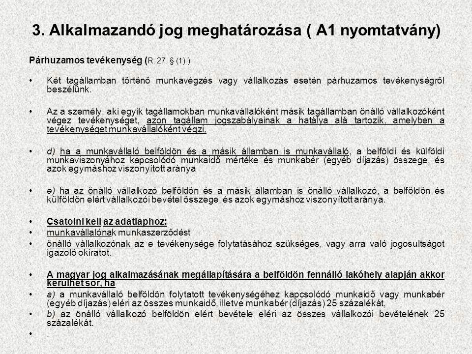 3. Alkalmazandó jog meghatározása ( A1 nyomtatvány) Párhuzamos tevékenység ( R.