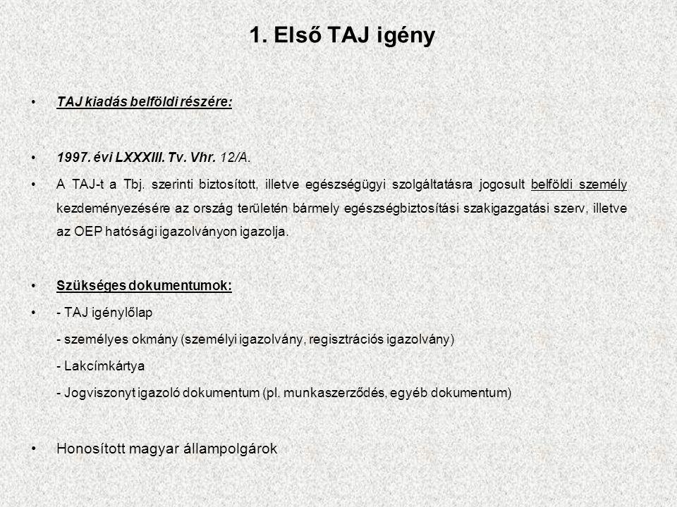 1.Első TAJ igény TAJ kiadás külföldi részére: A Tbj.