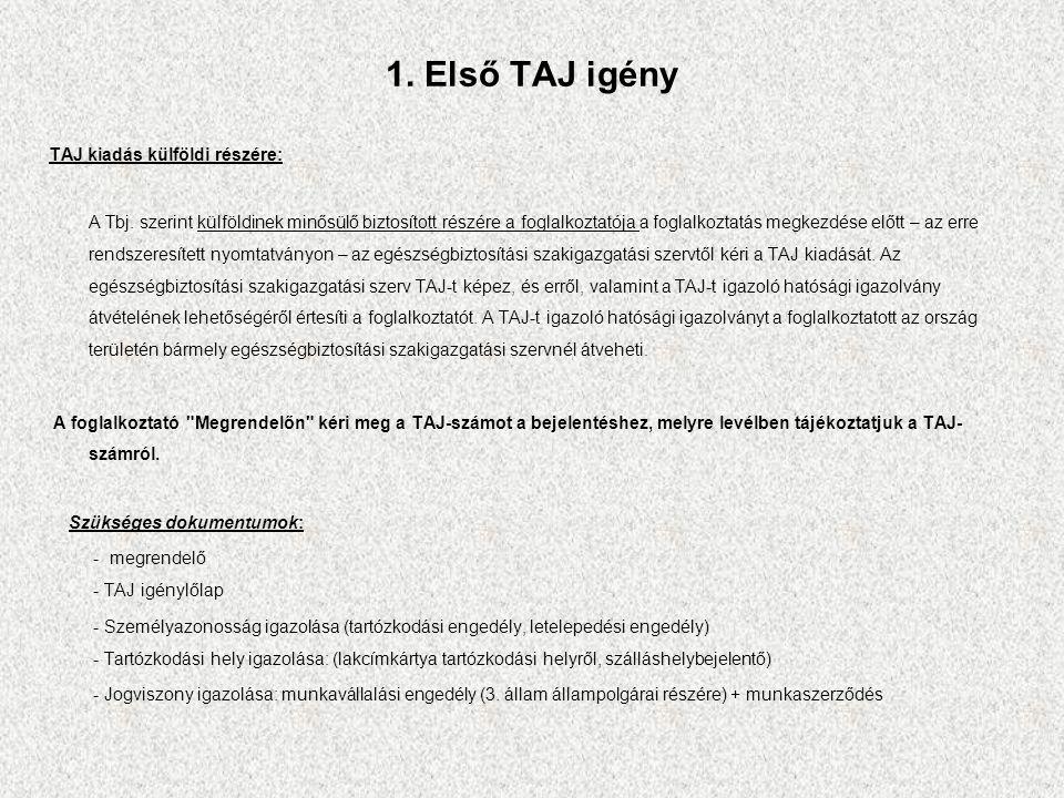 1. Első TAJ igény TAJ kiadás külföldi részére: A Tbj.