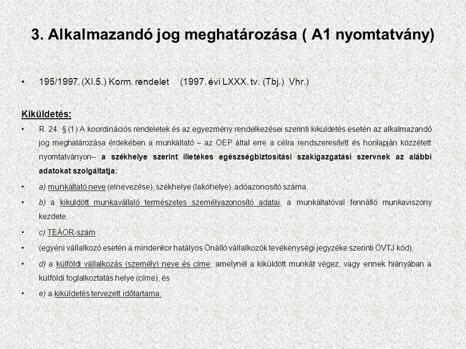 3. Alkalmazandó jog meghatározása ( A1 nyomtatvány) 195/1997.
