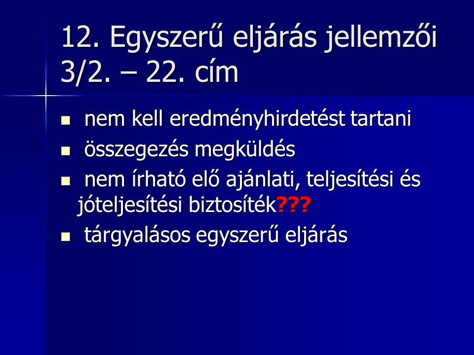 12. Egyszerű eljárás jellemzői 3/2. – 22.