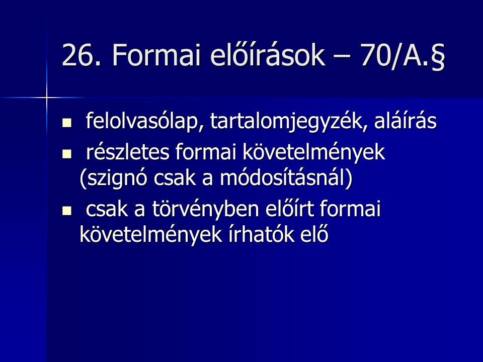 26. Formai előírások – 70/A.§ felolvasólap, tartalomjegyzék, aláírás felolvasólap, tartalomjegyzék, aláírás részletes formai követelmények (szignó csa