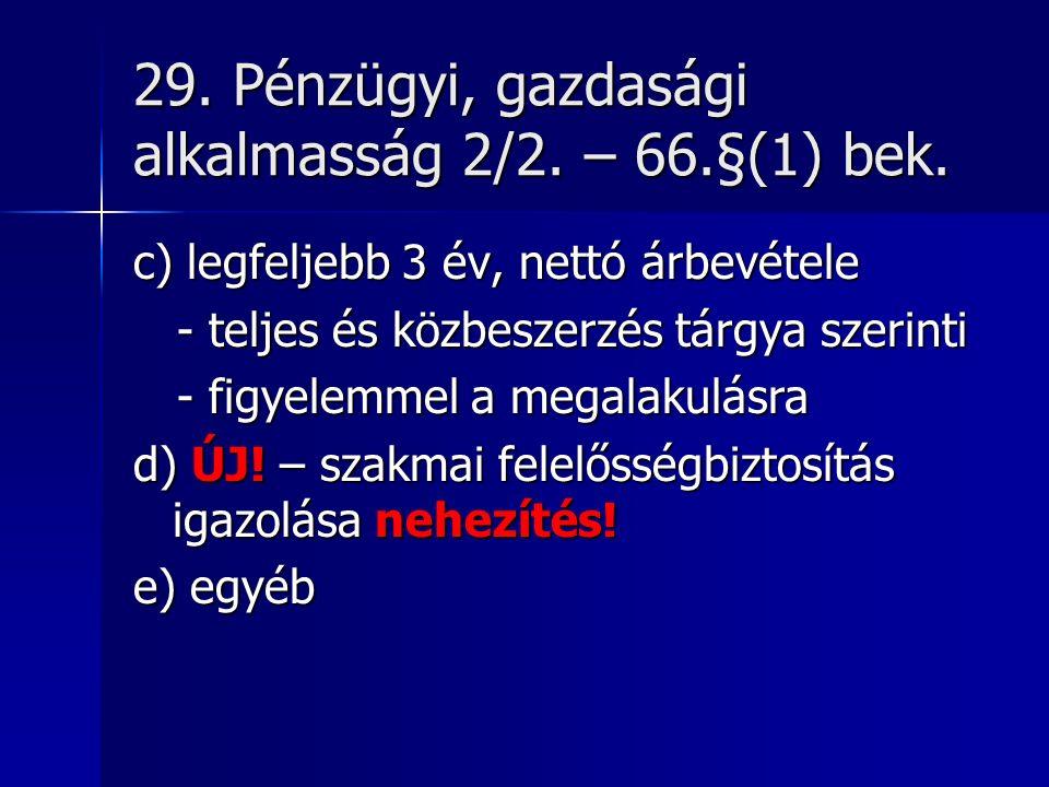 29. Pénzügyi, gazdasági alkalmasság 2/2. – 66.§(1) bek.
