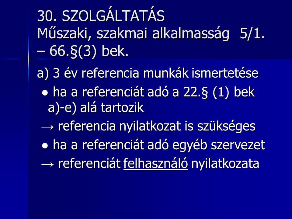 30. SZOLGÁLTATÁS Műszaki, szakmai alkalmasság 5/1.
