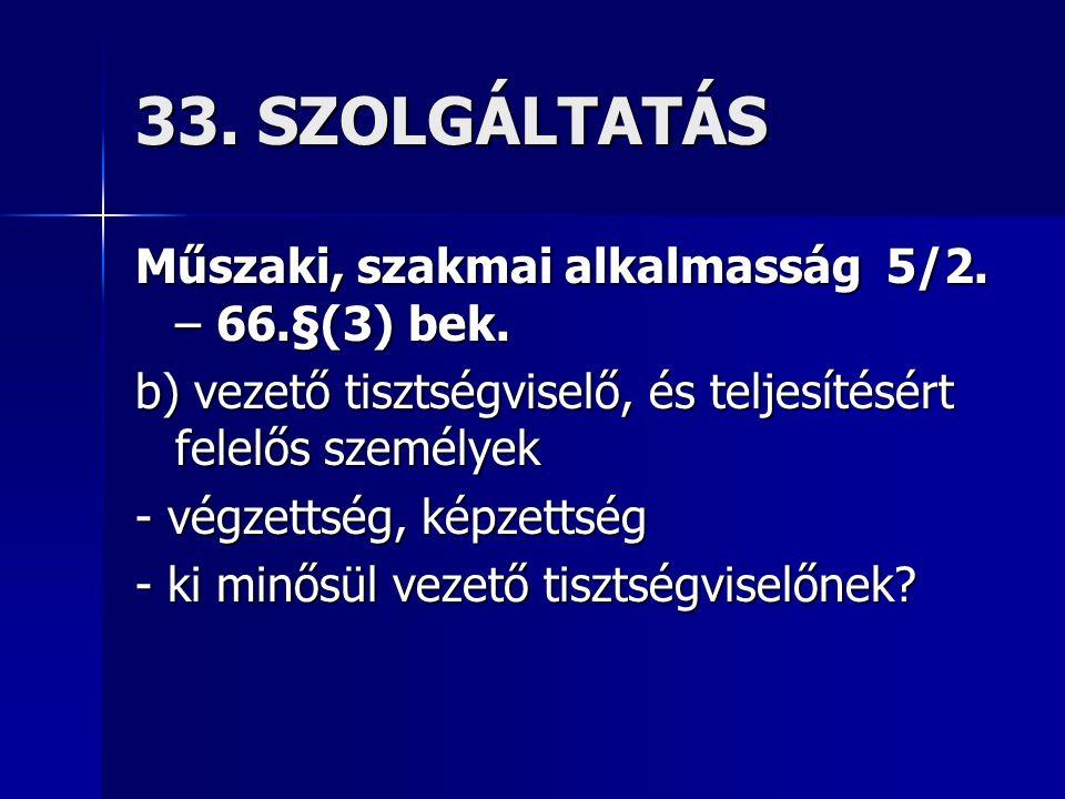 33. SZOLGÁLTATÁS Műszaki, szakmai alkalmasság 5/2.