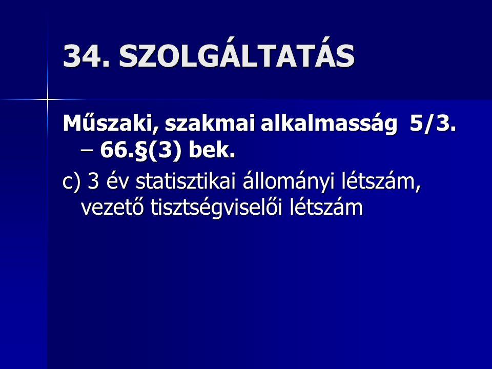 34. SZOLGÁLTATÁS Műszaki, szakmai alkalmasság 5/3.