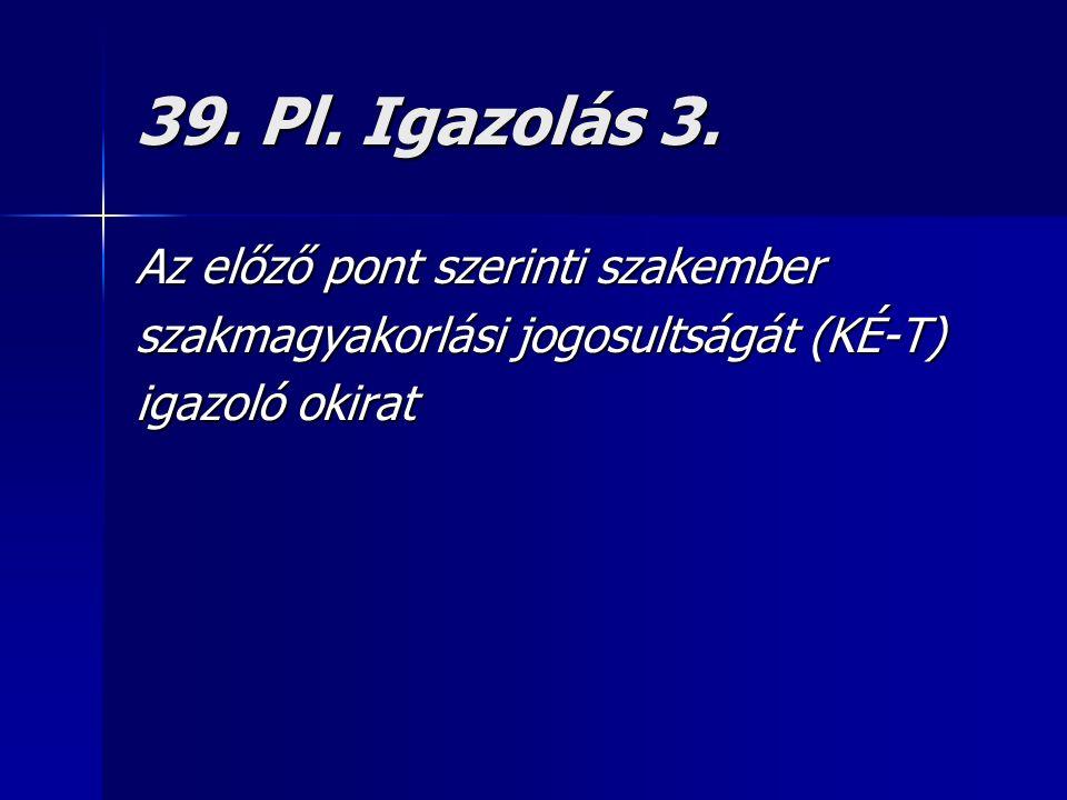 39. Pl. Igazolás 3.