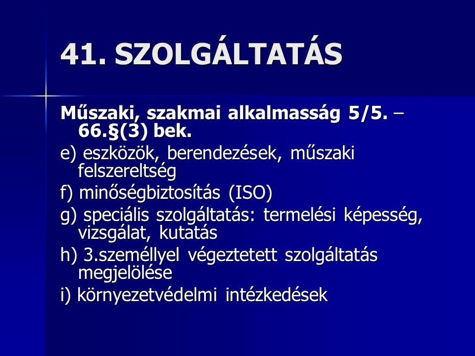 41. SZOLGÁLTATÁS Műszaki, szakmai alkalmasság 5/5.