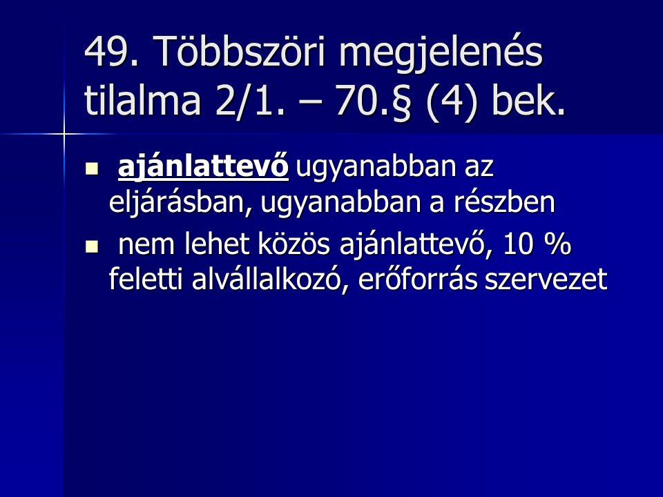 49.Többszöri megjelenés tilalma 2/1. – 70.§ (4) bek.