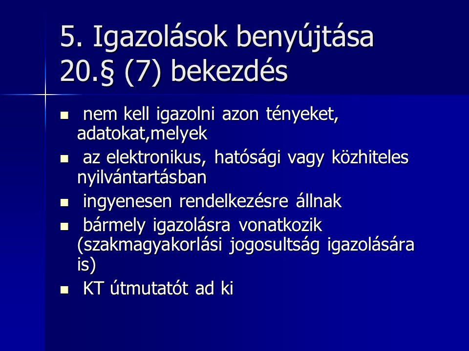 6.Kötelező szignalizáció - 20/A.§ (1) bekezdés Tptv.