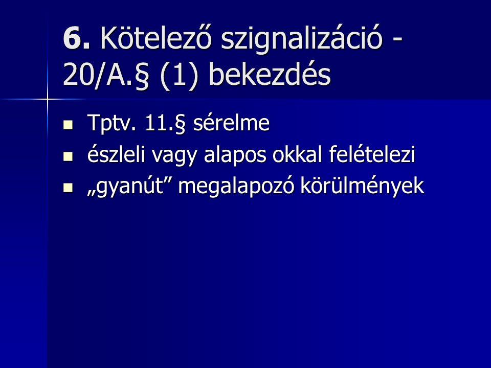 6. Kötelező szignalizáció - 20/A.§ (1) bekezdés Tptv.