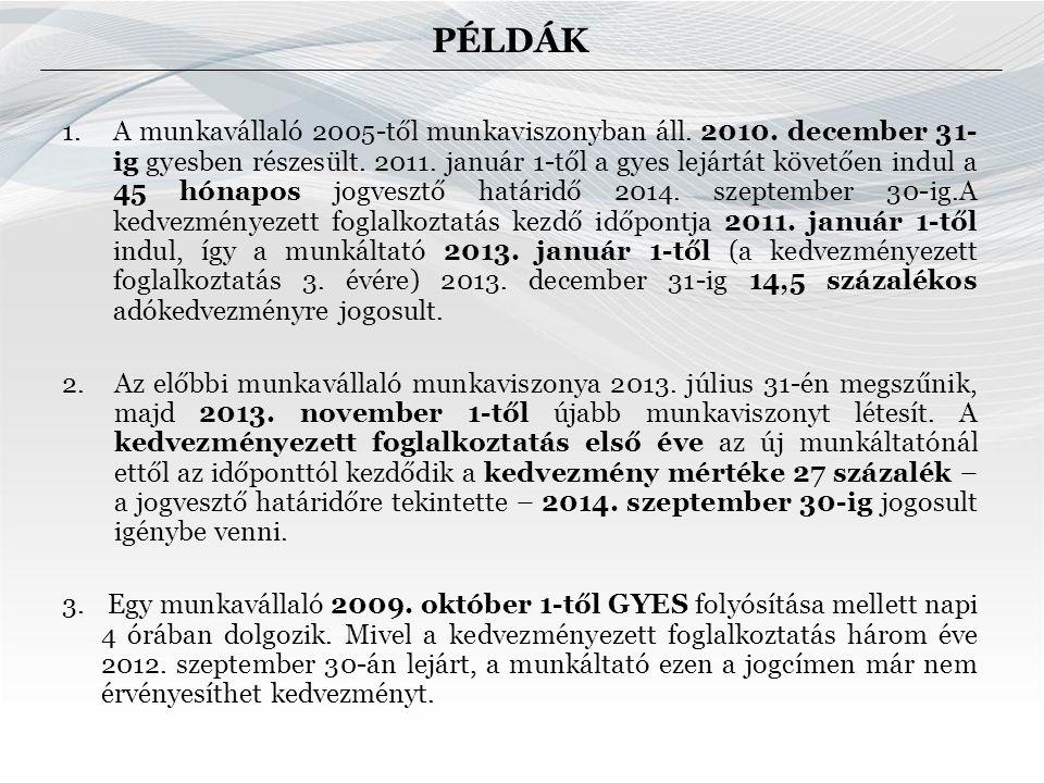 PÉLDÁK 1.A munkavállaló 2005-től munkaviszonyban áll.