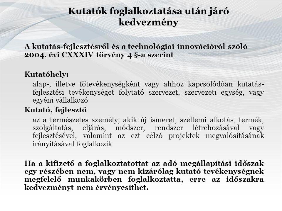 Kutatók foglalkoztatása után járó kedvezmény A kutatás-fejlesztésről és a technológiai innovációról szóló 2004.