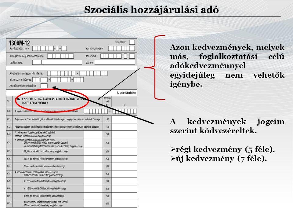Szociális hozzájárulási adó Azon kedvezmények, melyek más, foglalkoztatási célú adókedvezménnyel egyidejűleg nem vehetők igénybe.