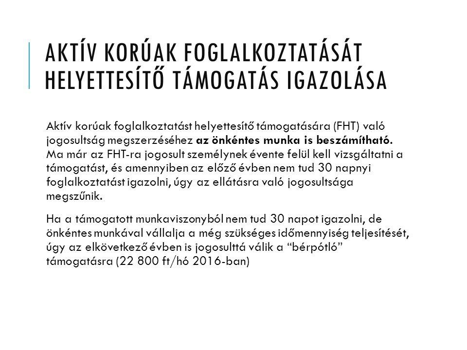 AKTÍV KORÚAK FOGLALKOZTATÁSÁT HELYETTESÍTŐ TÁMOGATÁS IGAZOLÁSA Aktív korúak foglalkoztatást helyettesítő támogatására (FHT) való jogosultság megszerzé