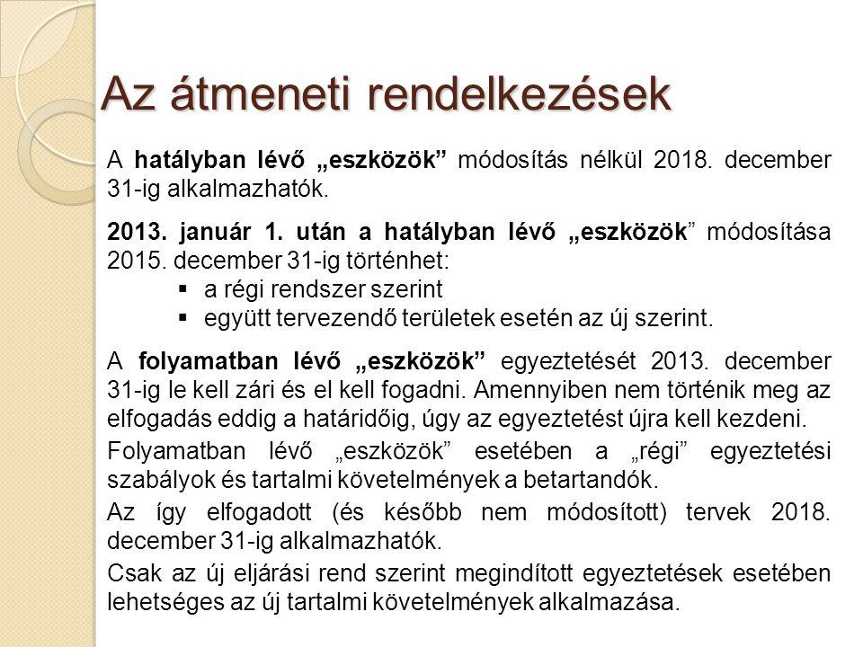 """Az átmeneti rendelkezések A hatályban lévő """"eszközök"""" módosítás nélkül 2018. december 31-ig alkalmazhatók. 2013. január 1. után a hatályban lévő """"eszk"""