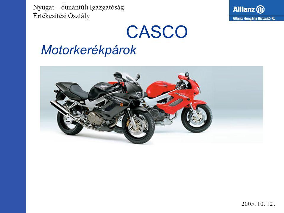 Nyugat – dunántúli Igazgatóság Értékesítési Osztály CASCO 5 évnél idősebb gépjárművek 2005. 10. 12.
