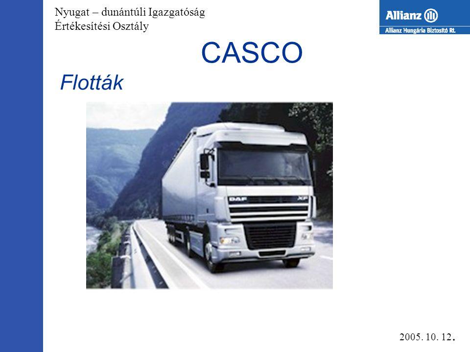 Nyugat – dunántúli Igazgatóság Értékesítési Osztály CASCO Motorkerékpárok 2005. 10. 12.