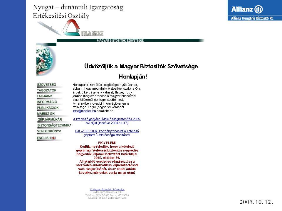 Nyugat – dunántúli Igazgatóság Értékesítési Osztály ¤ KGFB+ CASCO=gépjármű biztosítás ¤ KGFB+ assistance ( ALLIANZ ) ¤ szolgáltatás ¤ e-business ¤ jogi szabályozások ¤ MABISZ ( www.mabisz.hu ) Újdonságok, a jövő… 2005.