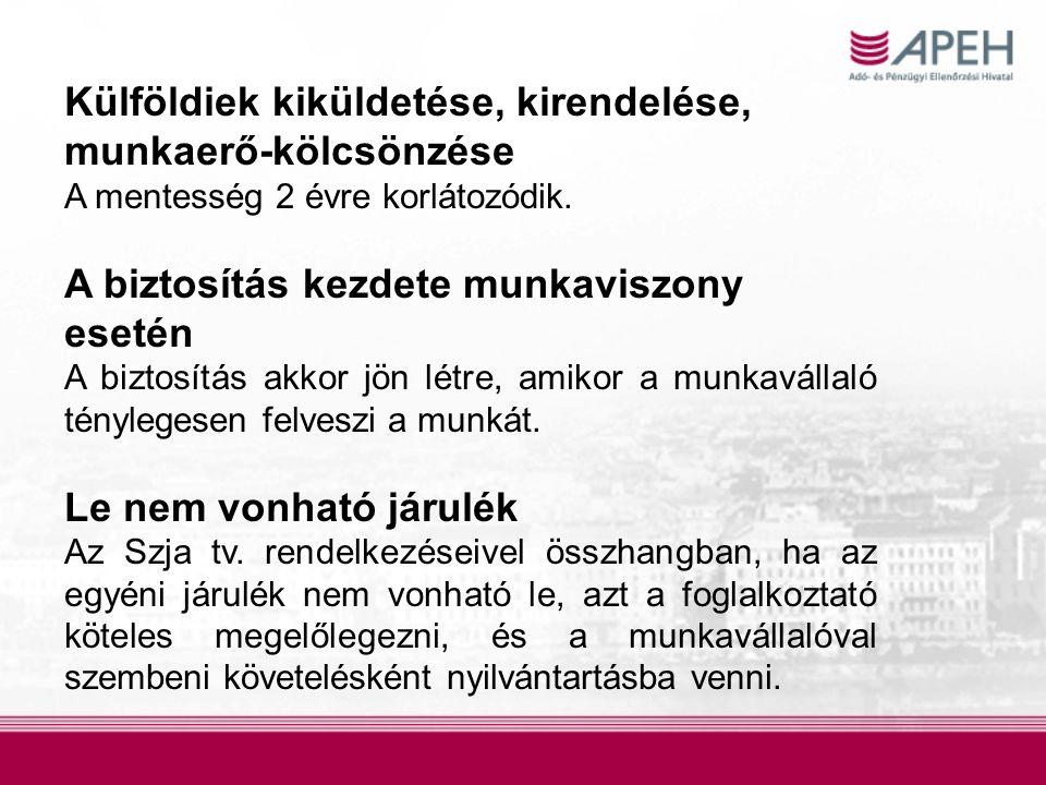 Külföldiek kiküldetése, kirendelése, munkaerő-kölcsönzése A mentesség 2 évre korlátozódik.