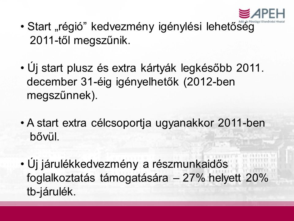 """Start """"régió"""" kedvezmény igénylési lehetőség 2011-től megszűnik. Új start plusz és extra kártyák legkésőbb 2011. december 31-éig igényelhetők (2012-be"""