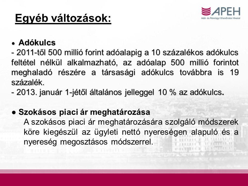 Egyéb változások: ● Adókulcs - 2011-től 500 millió forint adóalapig a 10 százalékos adókulcs feltétel nélkül alkalmazható, az adóalap 500 millió forintot meghaladó részére a társasági adókulcs továbbra is 19 százalék.