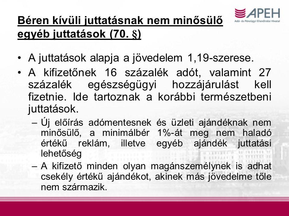 Egyes béren kívüli juttatások (71.