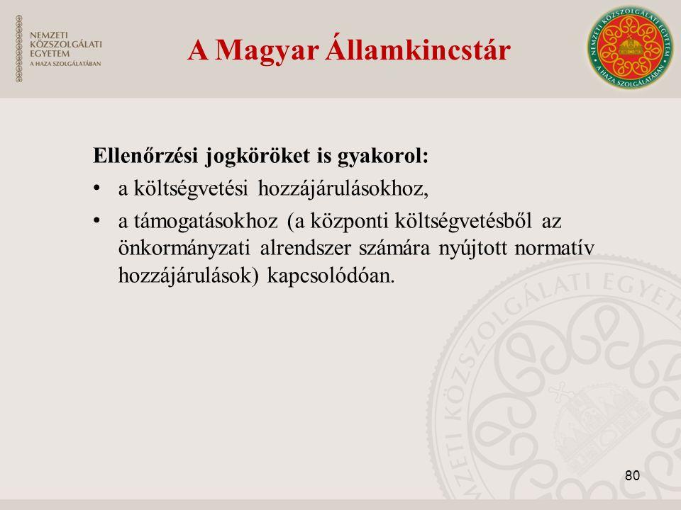 A Magyar Államkincstár Ellenőrzési jogköröket is gyakorol: a költségvetési hozzájárulásokhoz, a támogatásokhoz (a központi költségvetésből az önkormán