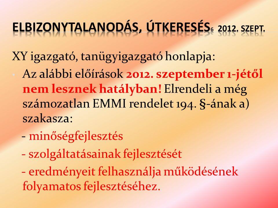 XY igazgató, tanügyigazgató honlapja: Az alábbi előírások 2012.