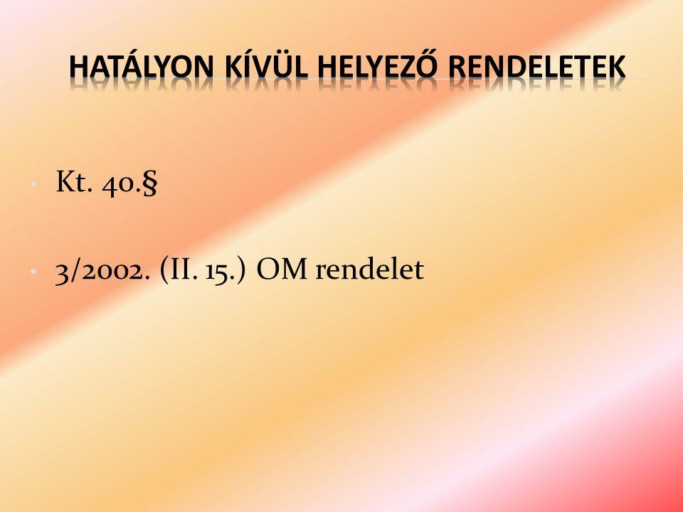 Kt. 40.§ 3/2002. (II. 15.) OM rendelet