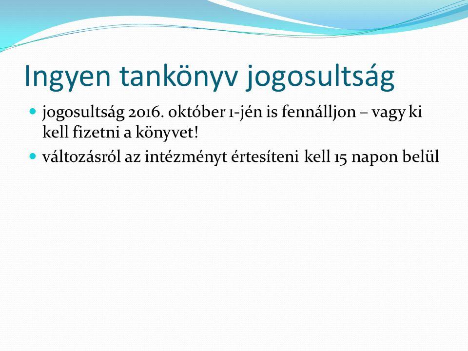 Ingyen tankönyv jogosultság jogosultság 2016.