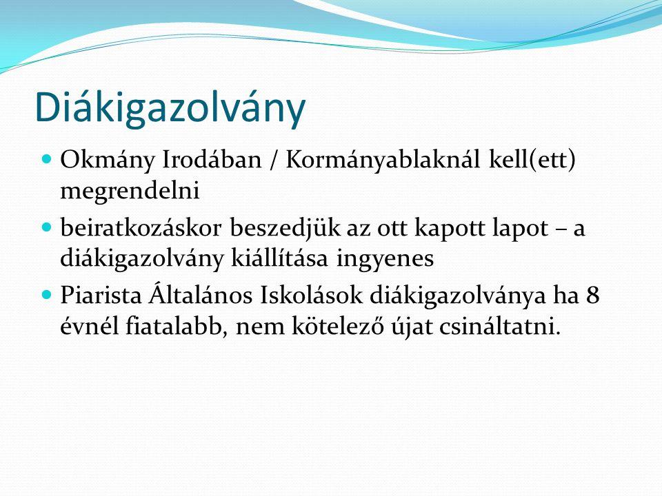 Diákigazolvány Okmány Irodában / Kormányablaknál kell(ett) megrendelni beiratkozáskor beszedjük az ott kapott lapot – a diákigazolvány kiállítása ingy