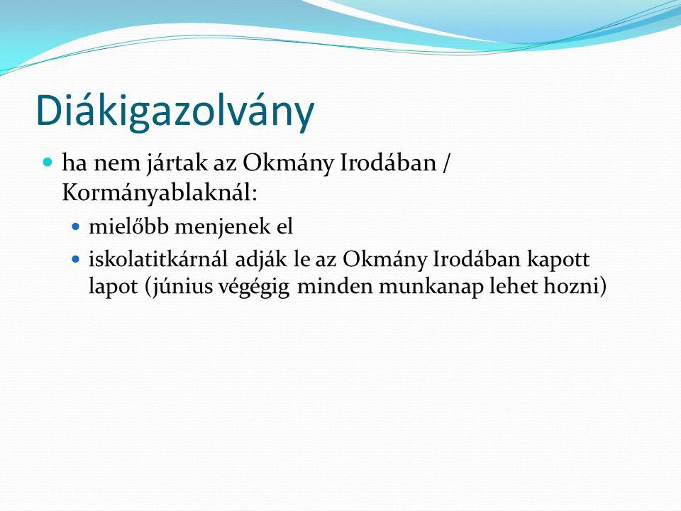 Diákigazolvány ha nem jártak az Okmány Irodában / Kormányablaknál: mielőbb menjenek el iskolatitkárnál adják le az Okmány Irodában kapott lapot (júniu