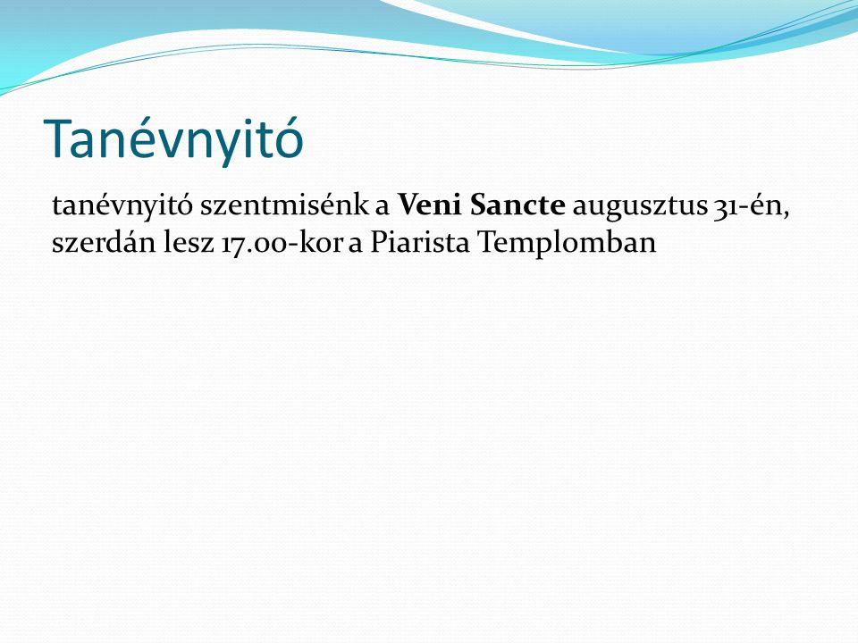 Tanévnyitó tanévnyitó szentmisénk a Veni Sancte augusztus 31-én, szerdán lesz 17.00-kor a Piarista Templomban
