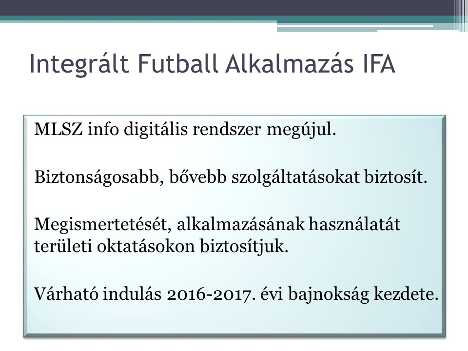 Integrált Futball Alkalmazás IFA MLSZ info digitális rendszer megújul.