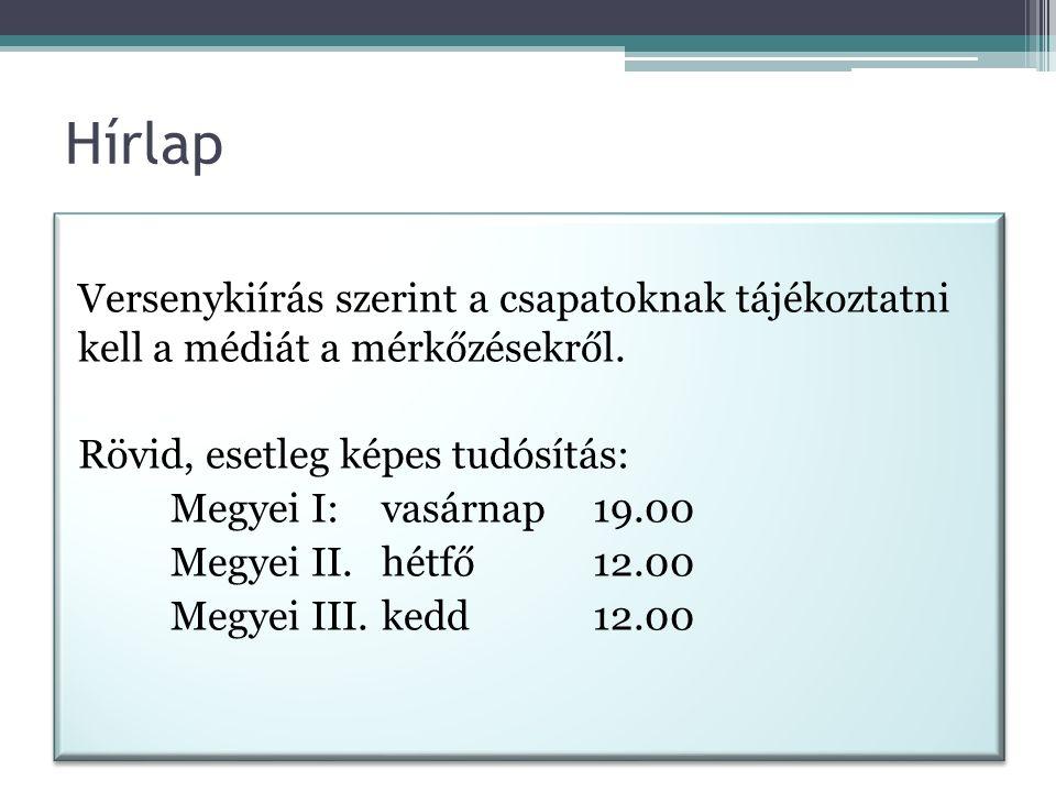 Hírlap Versenykiírás szerint a csapatoknak tájékoztatni kell a médiát a mérkőzésekről.