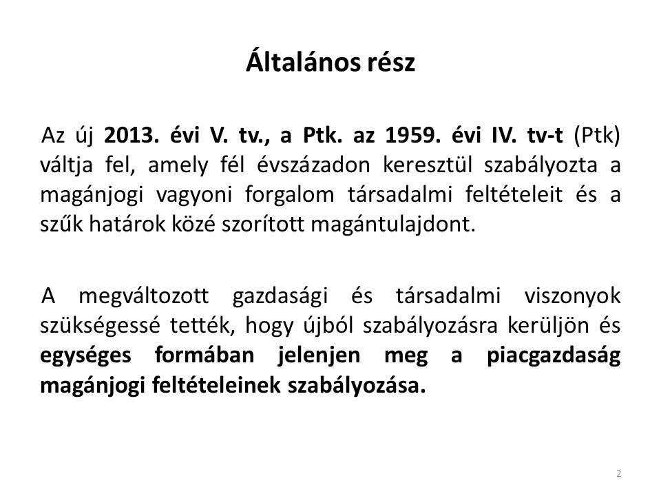2 Általános rész Az új 2013.évi V. tv., a Ptk. az 1959.