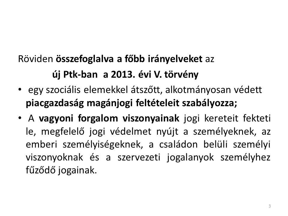 4 A Kódex belső szerkezete és tagolása Az új Ptk.