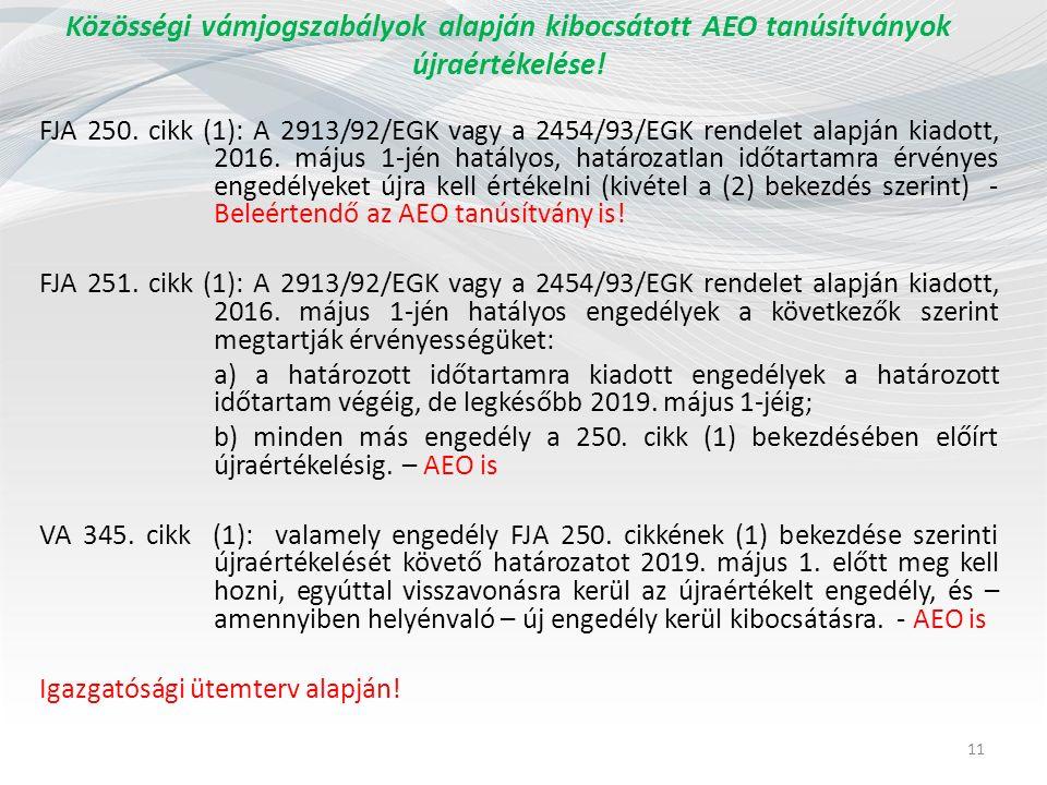 Közösségi vámjogszabályok alapján kibocsátott AEO tanúsítványok újraértékelése.