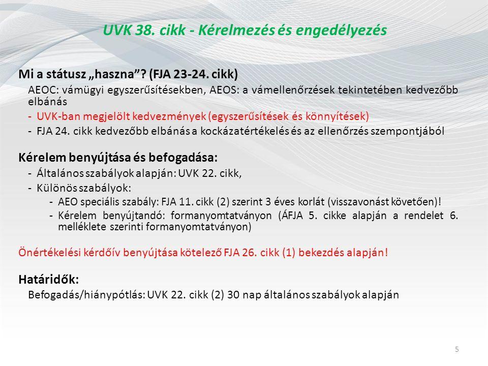 """UVK 38. cikk - Kérelmezés és engedélyezés Mi a státusz """"haszna ."""