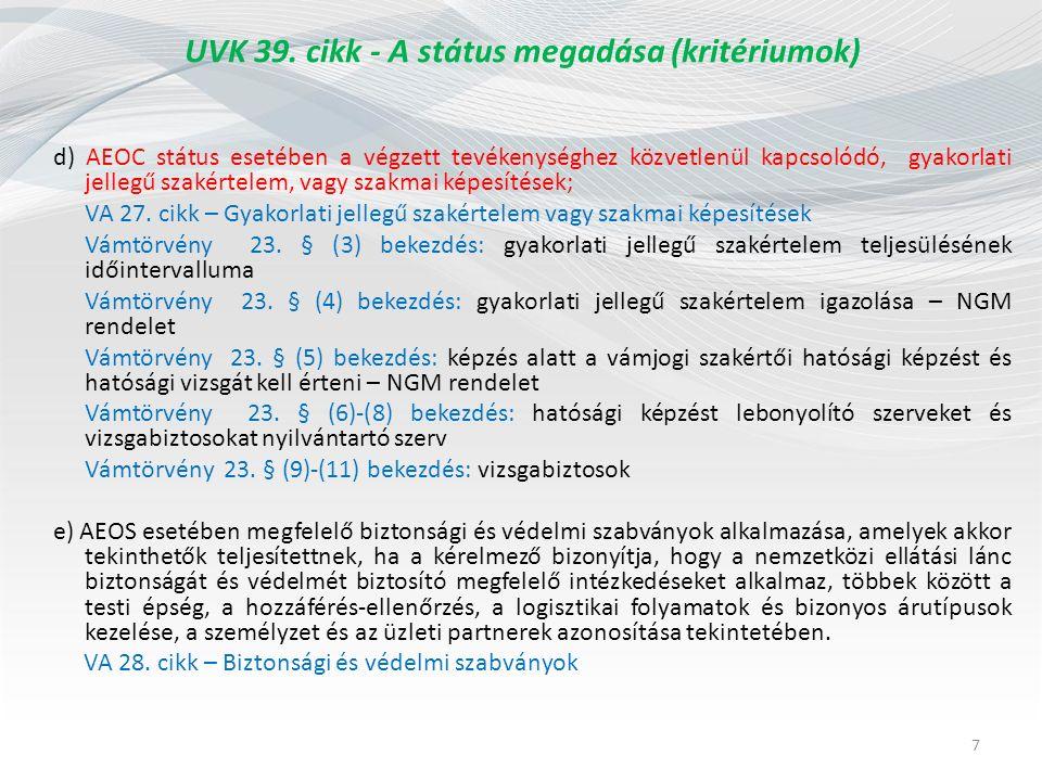 UVK 39.cikk - A státus megadása (kritériumok) Egyeztetési eljárás: VA 31.