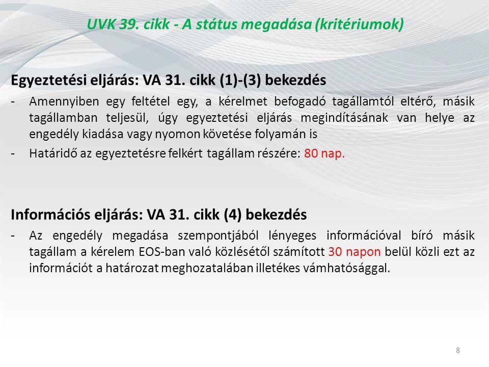 UVK 39. cikk - A státus megadása (kritériumok) Egyeztetési eljárás: VA 31.