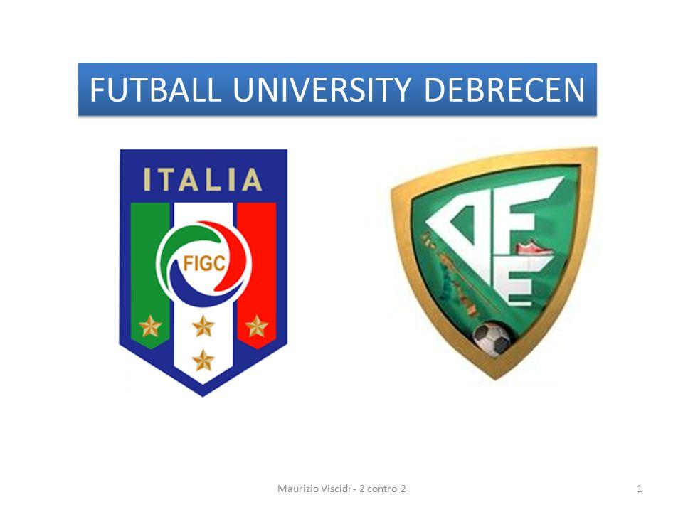 Maurizio Viscidi - 2 contro 21 FUTBALL UNIVERSITY DEBRECEN