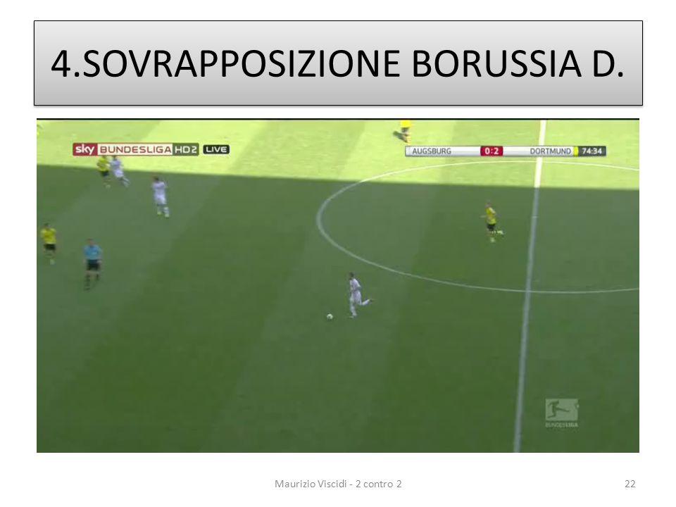 4.SOVRAPPOSIZIONE BORUSSIA D. Maurizio Viscidi - 2 contro 222