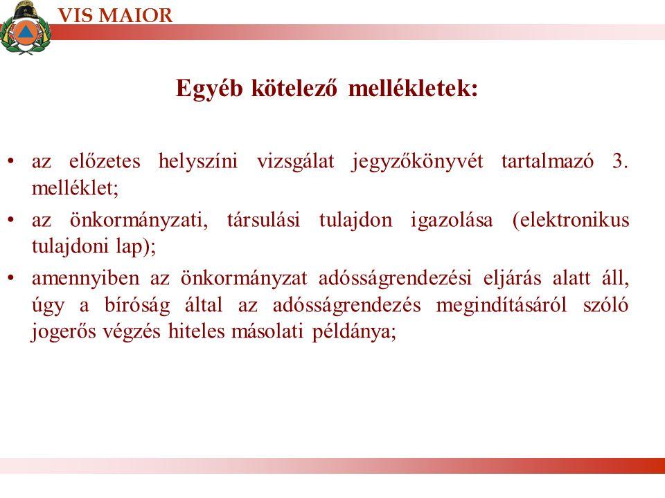 Egyéb kötelező mellékletek: az előzetes helyszíni vizsgálat jegyzőkönyvét tartalmazó 3.