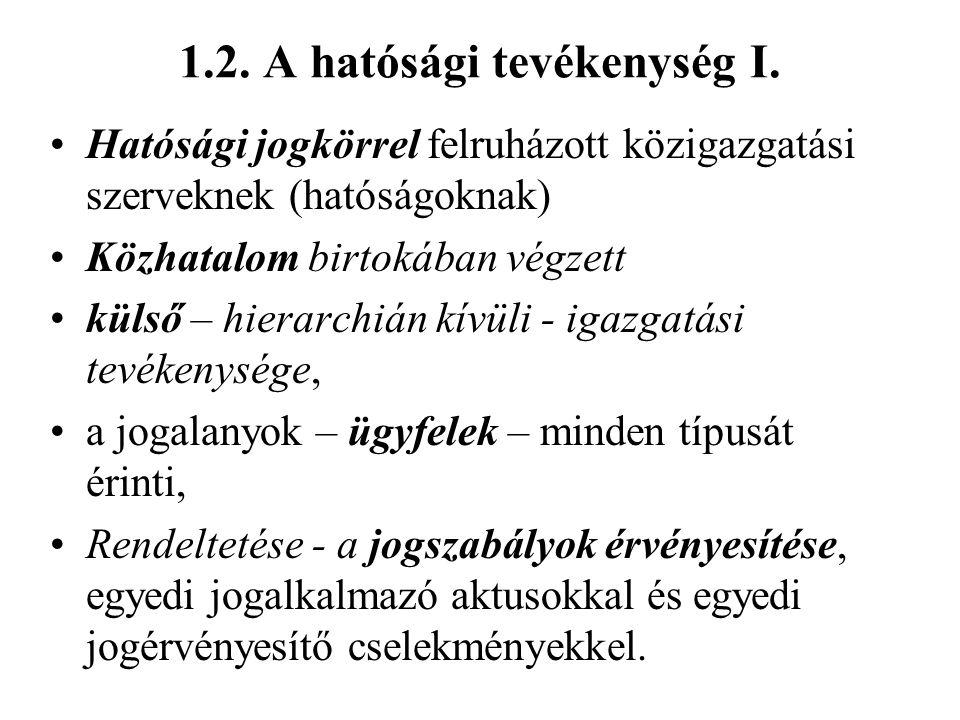 1.2. A hatósági tevékenység I.