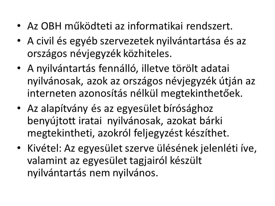 Az OBH működteti az informatikai rendszert.