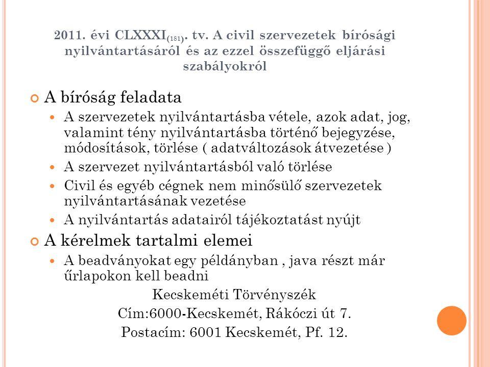2011. évi CLXXXI ( 181 ). tv. A civil szervezetek bírósági nyilvántartásáról és az ezzel összefüggő eljárási szabályokról A bíróság feladata A szervez