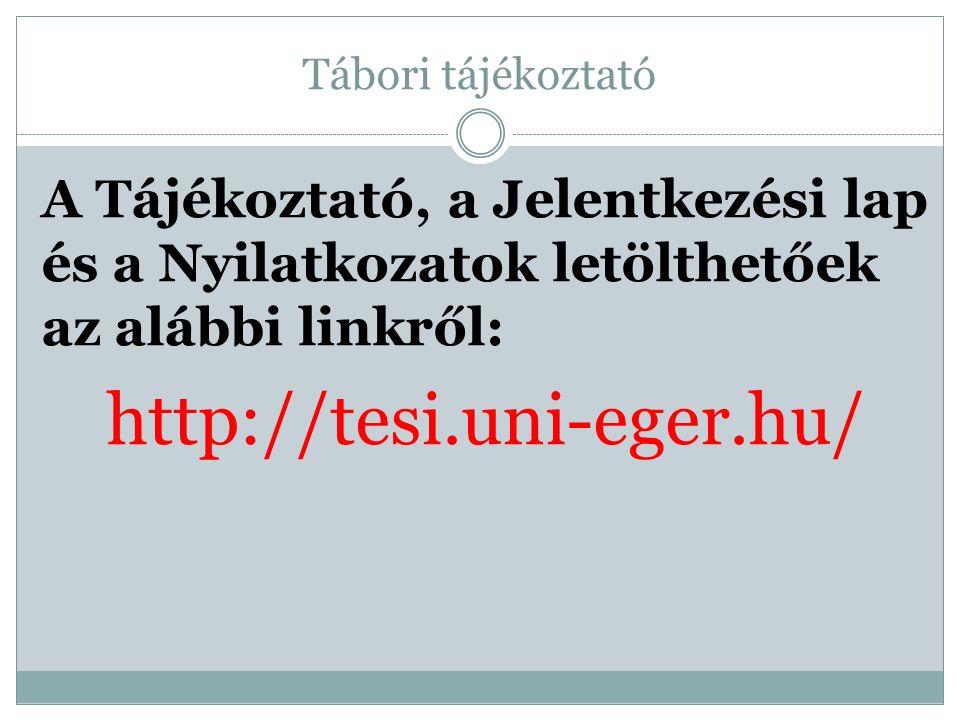 A Tájékoztató, a Jelentkezési lap és a Nyilatkozatok letölthetőek az alábbi linkről: http://tesi.uni-eger.hu/
